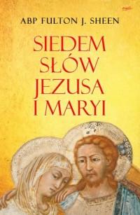 Siedem słów Jezusa i Maryi - abp - okładka książki