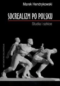 Socrealizm po polsku. Studia i szkice - okładka książki