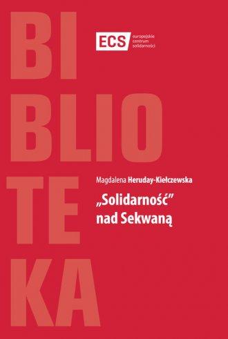 Solidarność nad Sekwaną - okładka książki