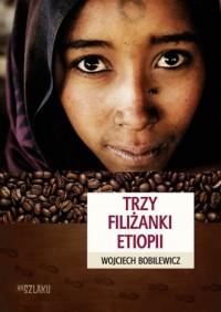 Trzy filiżanki Etiopii - okładka książki