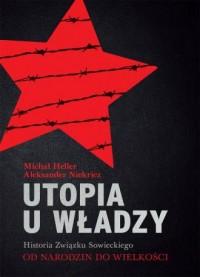 Utopia u władzy. Historia Związku Sowieckiego. Tom 1. Od narodzin do wielkości (1914-1939) - okładka książki