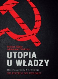 Utopia u władzy. Historia Związku Sowieckiego. Tom 2. Od potęgi do upadku (1939-1991) - okładka książki