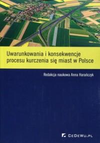 Uwarunkowania i konsekwencje procesu kurczenia się miast w Polsce - okładka książki