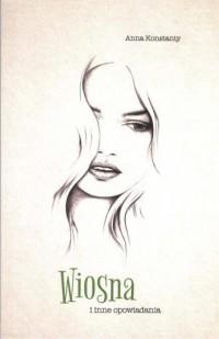 Wiosna i inne opowiadania - okładka książki