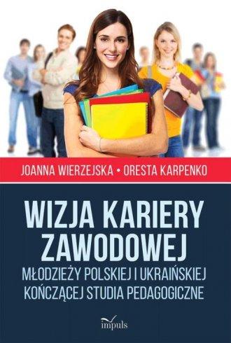 Wizja kariery zawodowej młodzieży - okładka książki