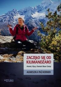 Zaczęło się od Kilimandżaro. Ararat, Rysy, Everest, Base Camp - okładka książki