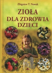 Zioła dla zdrowia dzieci - Zbigniew - okładka książki