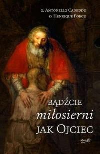 Bądźcie miłosierni jak ojciec - okładka książki