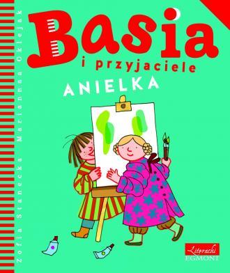Basia i przyjaciele. Anielka - okładka książki