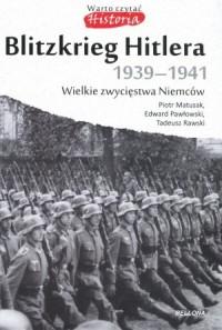 Blitzkrieg Hitlera 1939-1941. Seria: Warto czytać. Historia - okładka książki