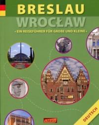 Breslau / Wrocław. Ein Reisefuhrer fur Grosse und Kleine - okładka książki