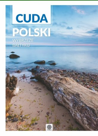 Cuda Polski. Wybrzeże Bałtyku - okładka książki