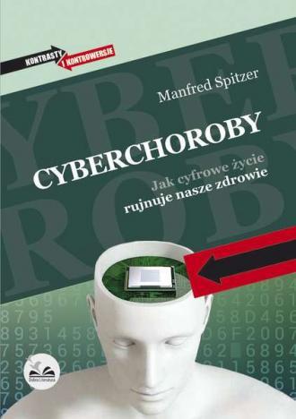 Cyberchoroby. Jak cyfrowe życie - okładka książki