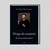 Droga do świętości. cz. 1. W stronę doskonałości - okładka książki