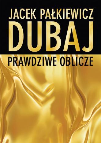 Dubaj. Prawdziwe oblicze - okładka książki