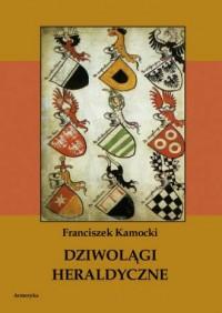 Dziwolągi heraldyczne - okładka książki