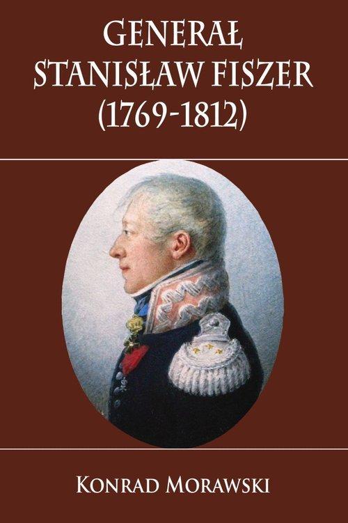 Generał Stanisław Fiszer 1769-1812 - okładka książki