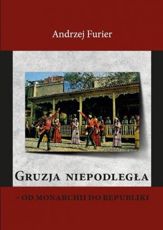 Gruzja niepodległa od monarchii - okładka książki