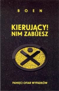 Kierujący! Nim zabijesz. Pamięci ofiar wypadków - okładka książki