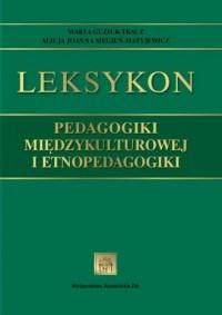 Leksykon pedagogiki międzykulturowej i etnopedagogiki - okładka książki