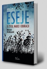 Minieseje o życiu, nauce i edukacji - okładka książki