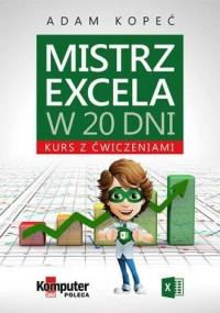 Mistrz Excela w 20 dni. Kurs z ćwiczeniami - okładka książki