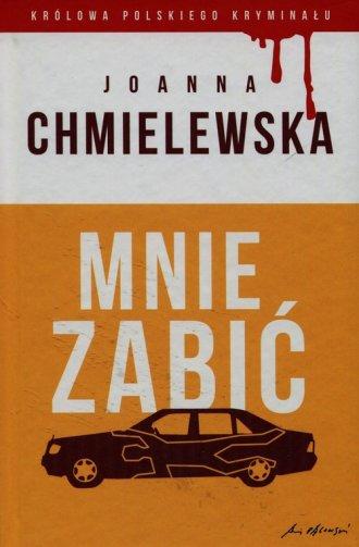Mnie zabić. Kolekcja Królowa polskiego - okładka książki