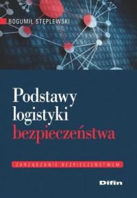 Podstawy logistyki bezpieczeństwa - okładka książki