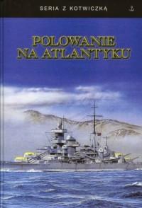 Polowanie na Atlantyku. Seria z kotwiczką - okładka książki