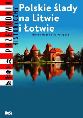 Polskie ślady na Litwie i Łotwie - okładka książki