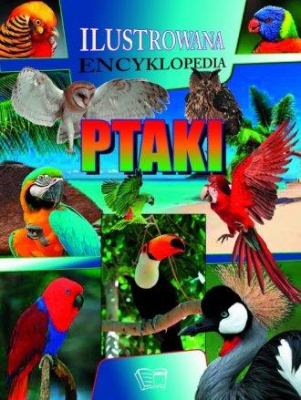 Ptaki. Ilustrowana encyklopedia - okładka książki