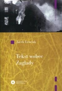 Tekst wobec Zagłady. O relacjach z getta warszawskiego - okładka książki