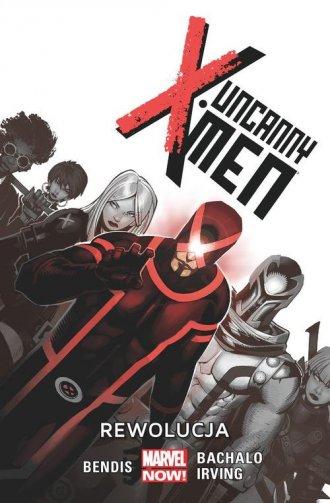 Uncanny X-Men. Tom 1. Rewolucja - okładka książki