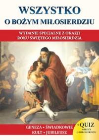 Wszystko o Bożym Miłosierdziu - okładka książki