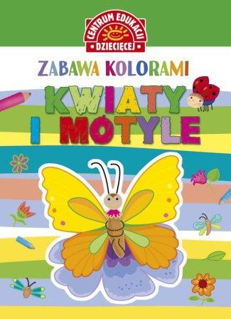 Zabawa kolorami Kwiaty i motyle - okładka książki