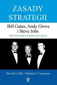 Zasady strategii. Pięć ponadczasowych lekcji. Bill Gates, Andy Grove i Steve Jobs - okładka książki