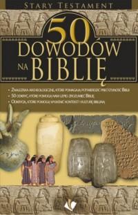 50 dowodów na Biblię. Stary Testament - okładka książki