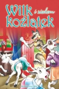 Bajki klasyczne. Wilk i siedem koźlątek - okładka książki