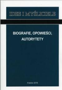 Biografie, opowieści, autorytety. Seria: Idee i myśliciele - okładka książki