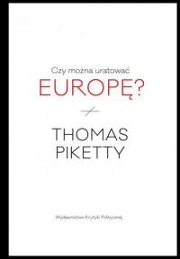 Czy można uratować Europę? - okładka książki