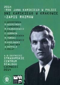 Dni Karskiego w Krakowie - zapis rozmów. 2014 - Rok Jana Karskiego w Polsce - okładka książki