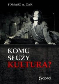 Komu służy kultura? - okładka książki
