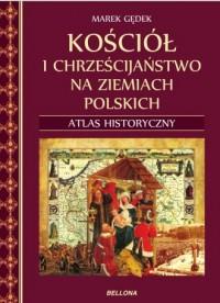 Kościół i chrześcijaństwo na ziemiach - okładka książki