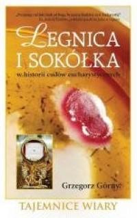 Legnica i Sokółka w historii cudów eucharystycznych - okładka książki