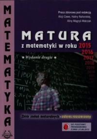 Matura z matematyki w roku 2015. Zbiór zadań maturalnych. Zakres rozszerzony - okładka podręcznika