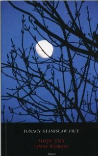 Moje sny i inne wiersze - okładka książki