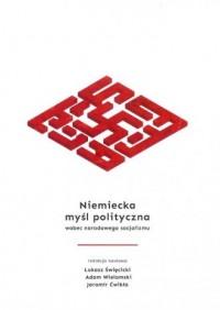 Niemiecka myśl polityczna wobec narodowego socjalizmu - okładka książki