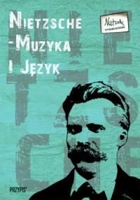 Nietzsche. Muzyka i język - okładka książki