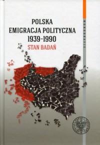 Polska emigracja polityczna 1939-1990. - okładka książki