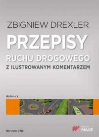 Przepisy ruchu drogowego z ilustrowanym komentarzem - okładka książki